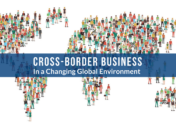 Cross-Border Business in a Changing Global Environment
