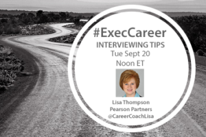 TweetChat: Executive Interviewing Tips – September 20, 2016